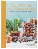 sju steg till ett friskare jag utan gluten, mjölk och socker av Nilla Gunnarsson